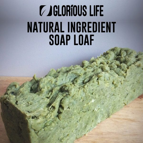 Glorious Life Natural Ingredient Soap Loaf