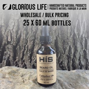 Bulk Order - Glorious Life HIS Beard Oil - 25 x 60 mL bottle - Wholesale Pricing - Handcrafted Natural Ingredient